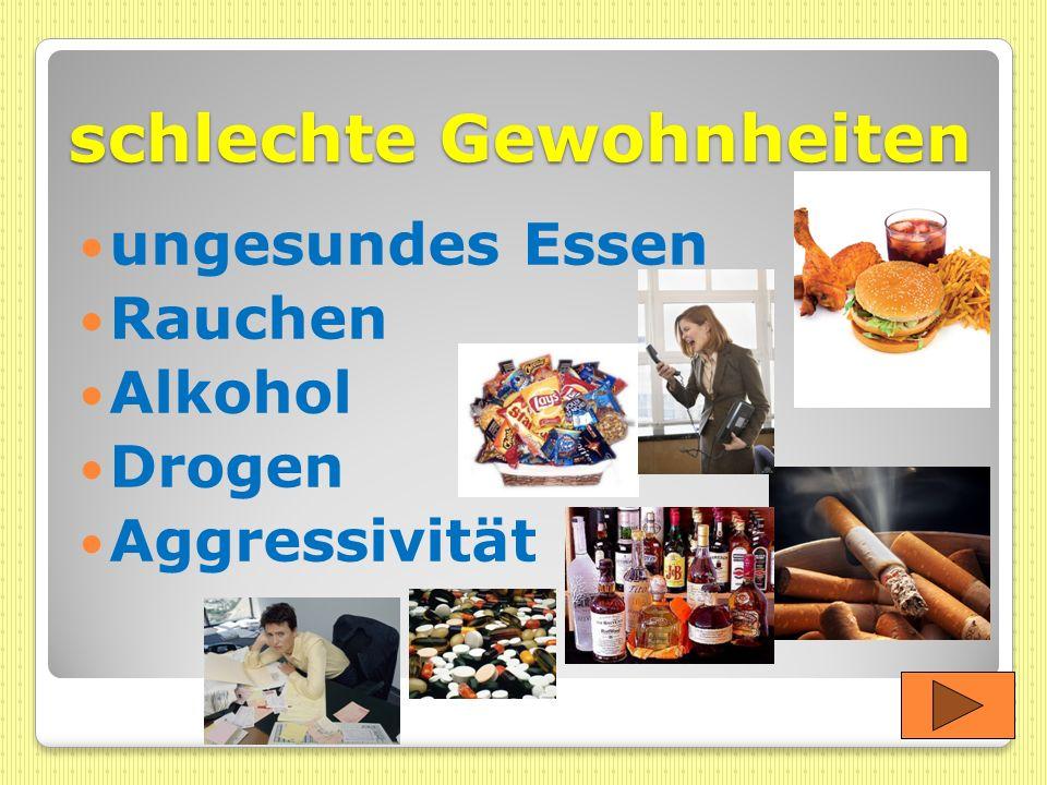 schlechte Gewohnheiten ungesundes Essen Rauchen Alkohol Drogen Aggressivität