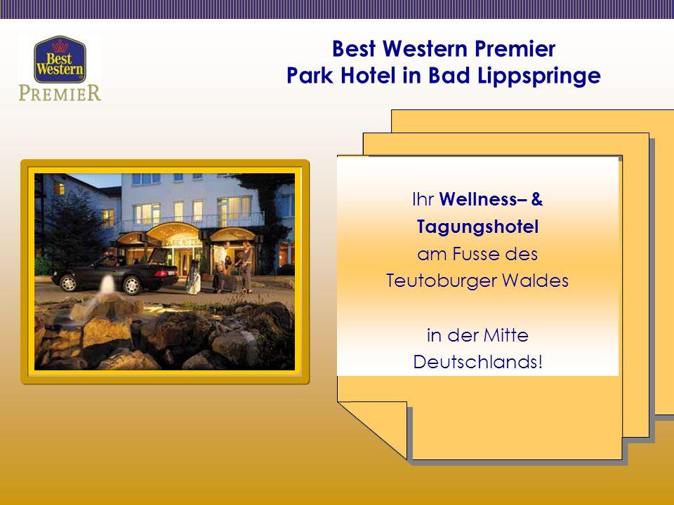 Best Western Premier Park Hotel in Bad Lippspringe Ihr Wellness– & Tagungshotel am Fusse des Teutoburger Waldes in der Mitte Deutschlands!