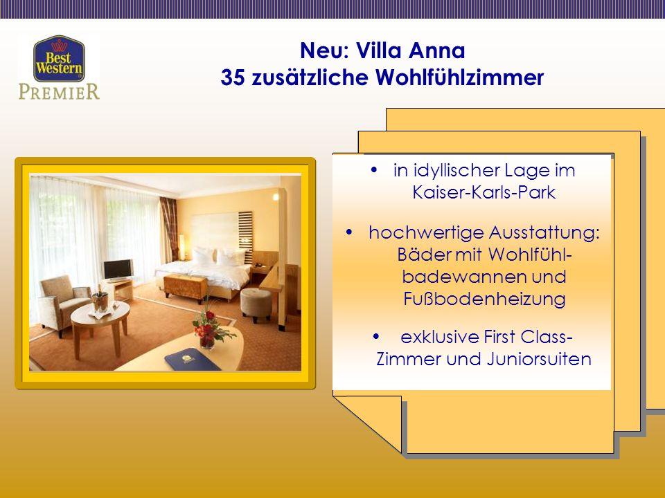 Neu: Villa Anna 35 zusätzliche Wohlfühlzimmer in idyllischer Lage im Kaiser-Karls-Park hochwertige Ausstattung: Bäder mit Wohlfühl- badewannen und Fußbodenheizung exklusive First Class- Zimmer und Juniorsuiten
