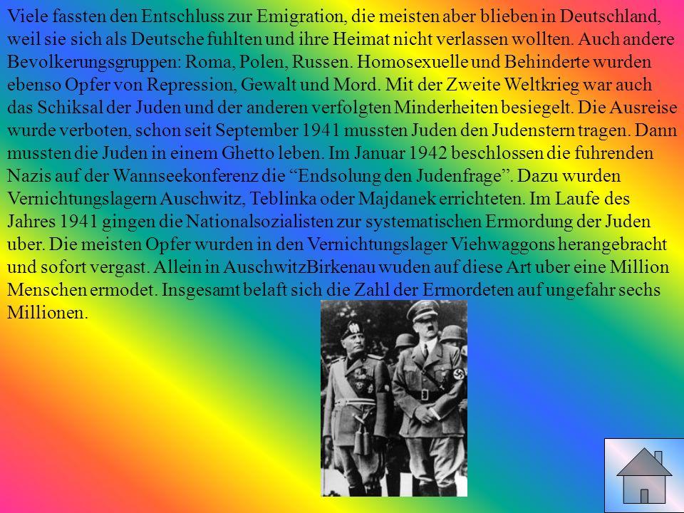 Viele fassten den Entschluss zur Emigration, die meisten aber blieben in Deutschland, weil sie sich als Deutsche fuhlten und ihre Heimat nicht verlass