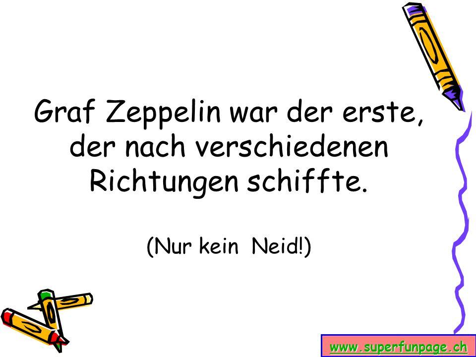 www.superfunpage.ch Graf Zeppelin war der erste, der nach verschiedenen Richtungen schiffte. (Nur kein Neid!)