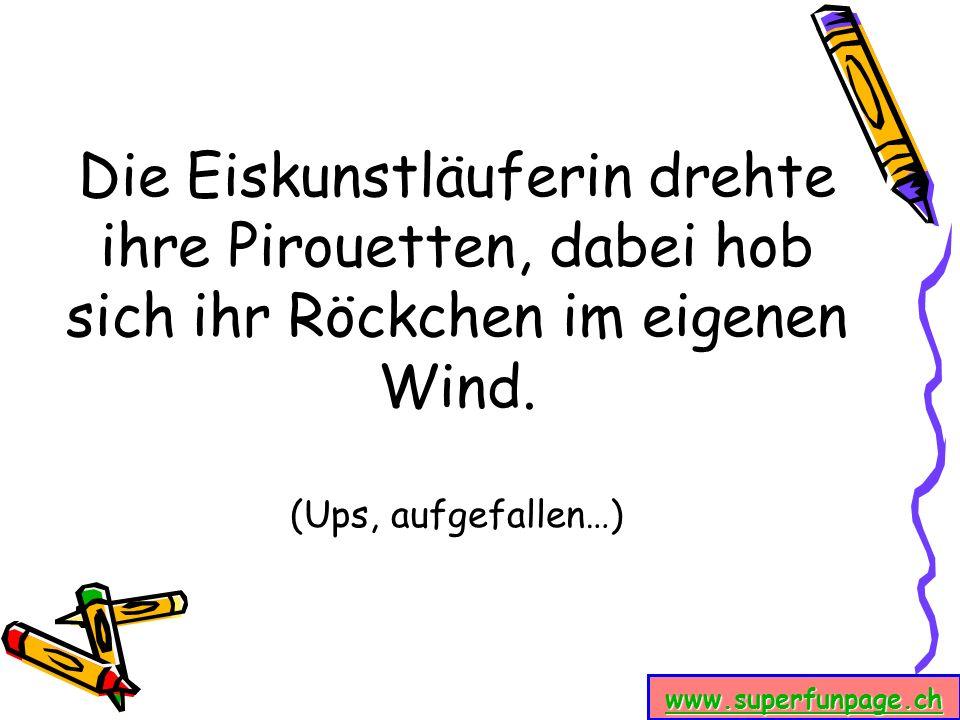 www.superfunpage.ch Die Eiskunstläuferin drehte ihre Pirouetten, dabei hob sich ihr Röckchen im eigenen Wind. (Ups, aufgefallen…)