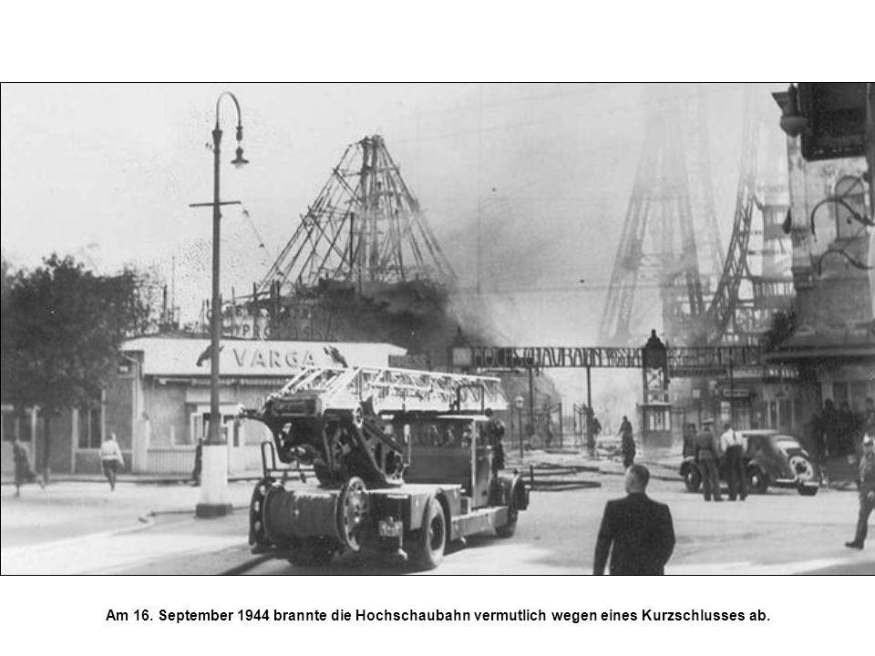 Am 16. September 1944 brannte die Hochschaubahn vermutlich wegen eines Kurzschlusses ab.
