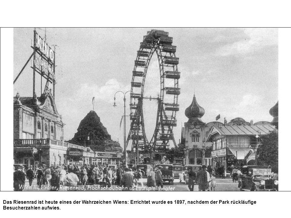Das Riesenrad ist heute eines der Wahrzeichen Wiens: Errichtet wurde es 1897, nachdem der Park rückläufige Besucherzahlen aufwies.