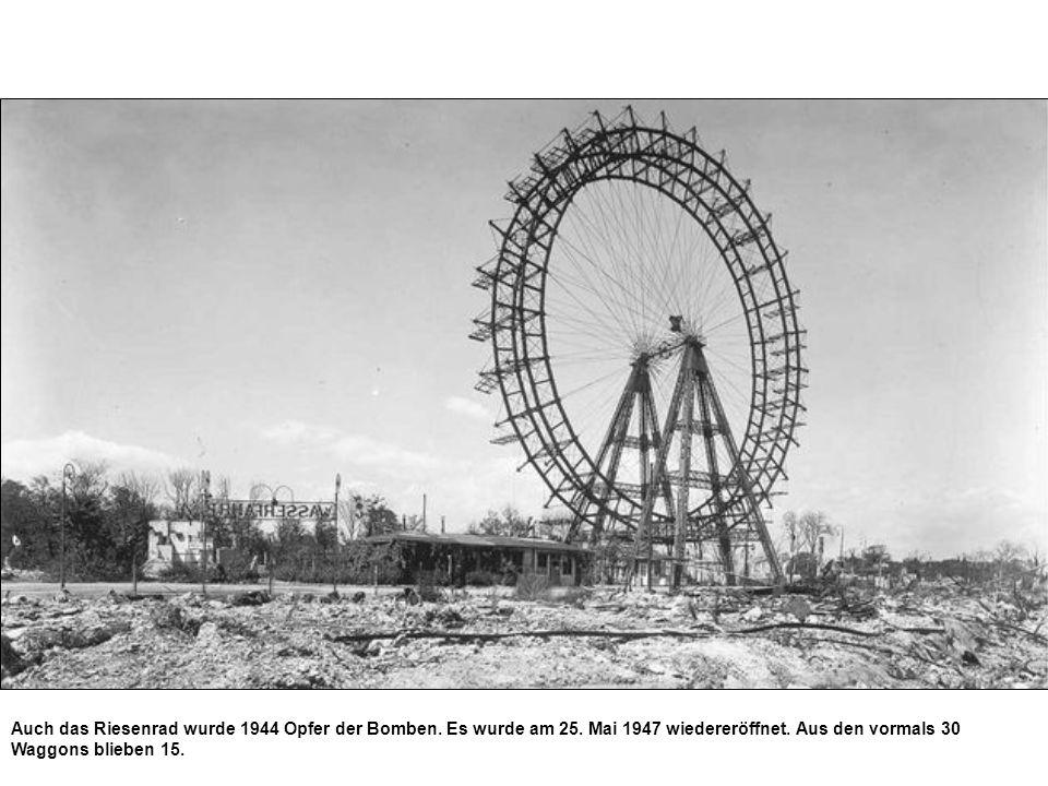 Auch das Riesenrad wurde 1944 Opfer der Bomben. Es wurde am 25. Mai 1947 wiedereröffnet. Aus den vormals 30 Waggons blieben 15.