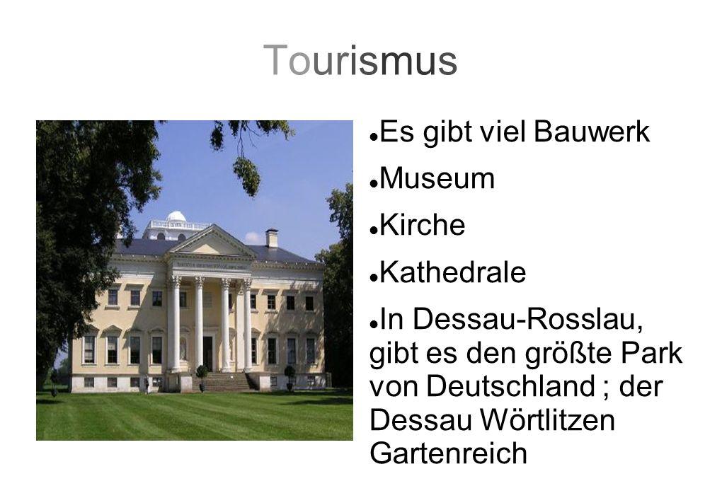 Tourismus Es gibt viel Bauwerk Museum Kirche Kathedrale In Dessau-Rosslau, gibt es den größte Park von Deutschland ; der Dessau Wörtlitzen Gartenreich