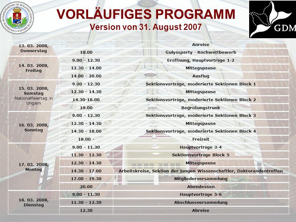 VORLÄUFIGES PROGRAMM Version von 31. August 2007 13. 03. 2008, Donnerstag Anreise 18.00Guly á sparty - Kochwettbewerb 14. 03. 2008, Freitag 9.00 - 12.