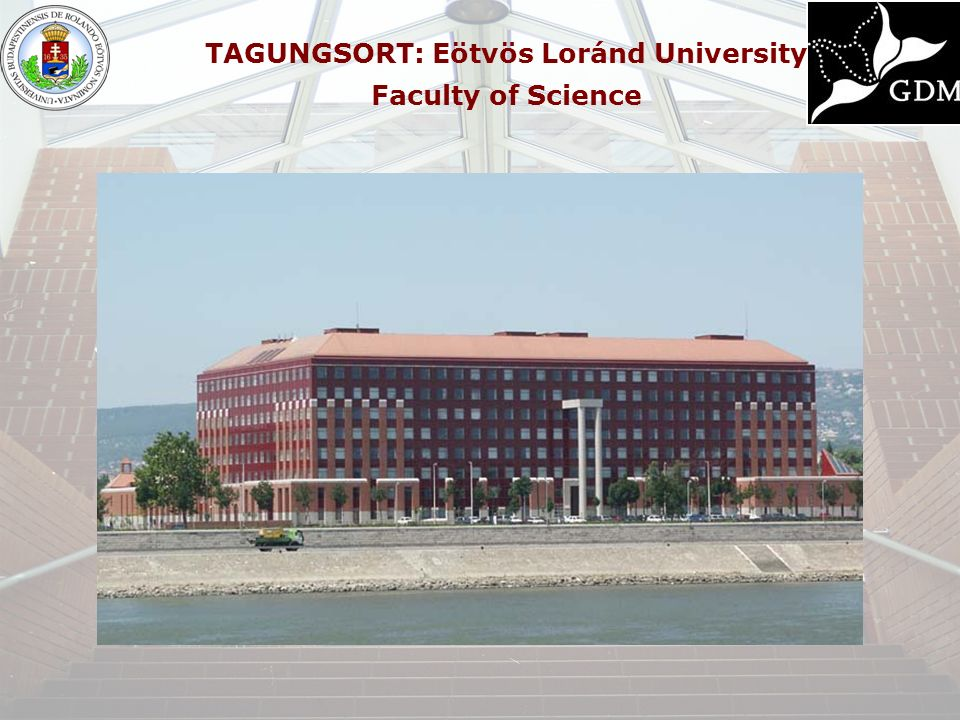 TAGUNGSORT: Eötvös Loránd University Faculty of Science