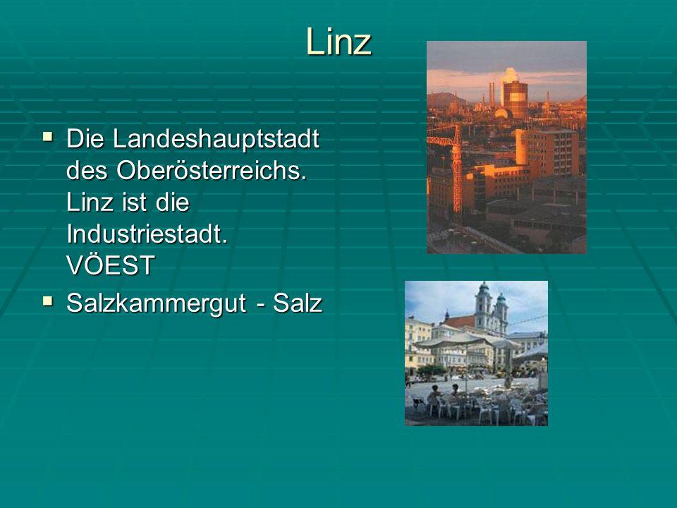 Linz Die Landeshauptstadt des Oberösterreichs.Linz ist die Industriestadt.