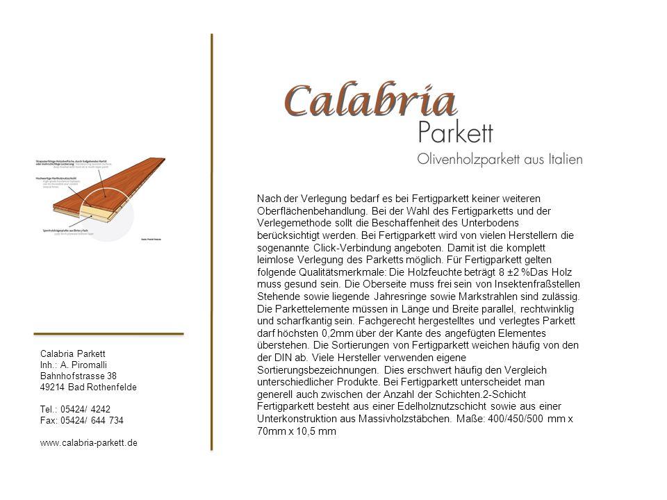 Calabria Parkett Inh.: A. Piromalli Bahnhofstrasse 38 49214 Bad Rothenfelde Tel.: 05424/ 4242 Fax: 05424/ 644 734 www.calabria-parkett.de Nach der Ver