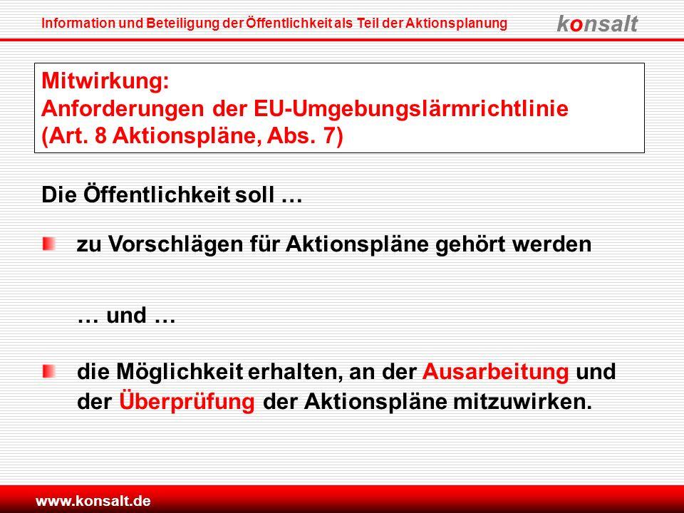 konsalt Information und Beteiligung der Öffentlichkeit als Teil der Aktionsplanung www.konsalt.de Mitwirkung: Anforderungen der EU-Umgebungslärmrichtl
