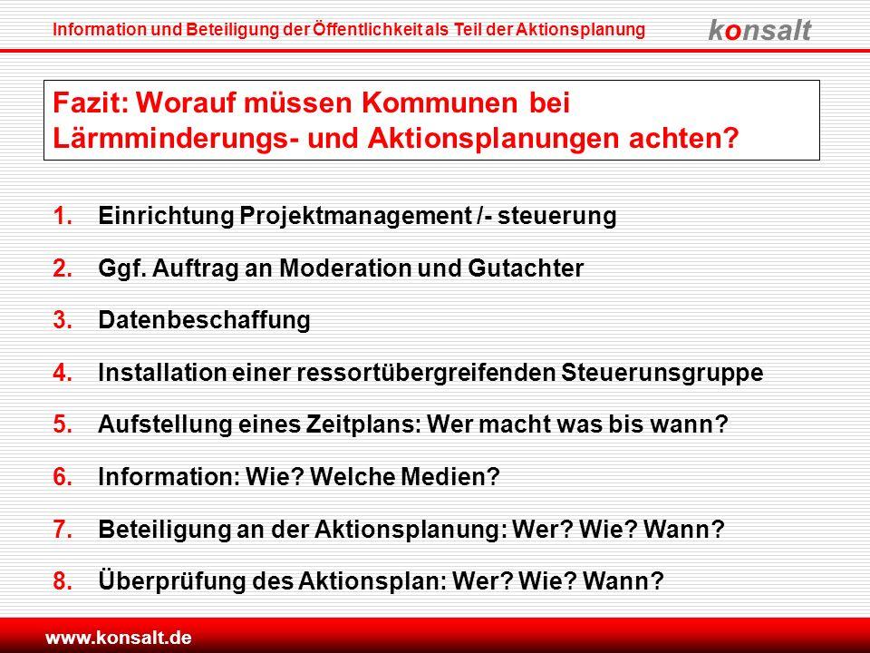 konsalt Information und Beteiligung der Öffentlichkeit als Teil der Aktionsplanung www.konsalt.de Fazit: Worauf müssen Kommunen bei Lärmminderungs- un