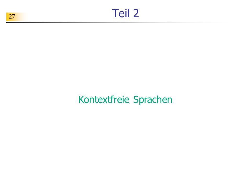 27 Teil 2 Kontextfreie Sprachen