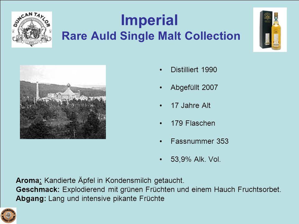 Imperial Rare Auld Single Malt Collection Distilliert 1990 Abgefüllt 2007 17 Jahre Alt 179 Flaschen Fassnummer 353 53,9% Alk. Vol. Aroma: Kandierte Äp