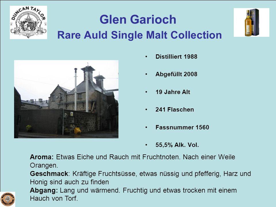 Glen Garioch Rare Auld Single Malt Collection Aroma: Etwas Eiche und Rauch mit Fruchtnoten. Nach einer Weile Orangen. Geschmack: Kräftige Fruchtsüsse,