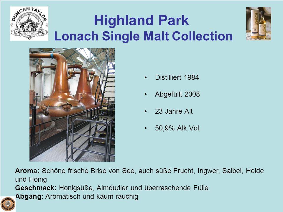 Highland Park Lonach Single Malt Collection Distilliert 1984 Abgefüllt 2008 23 Jahre Alt 50,9% Alk.Vol. Aroma: Schöne frische Brise von See, auch süße