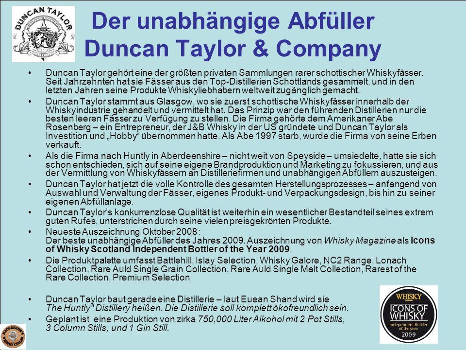 Der unabhängige Abfüller Duncan Taylor & Company Duncan Taylor gehört eine der größten privaten Sammlungen rarer schottischer Whiskyfässer. Seit Jahrz