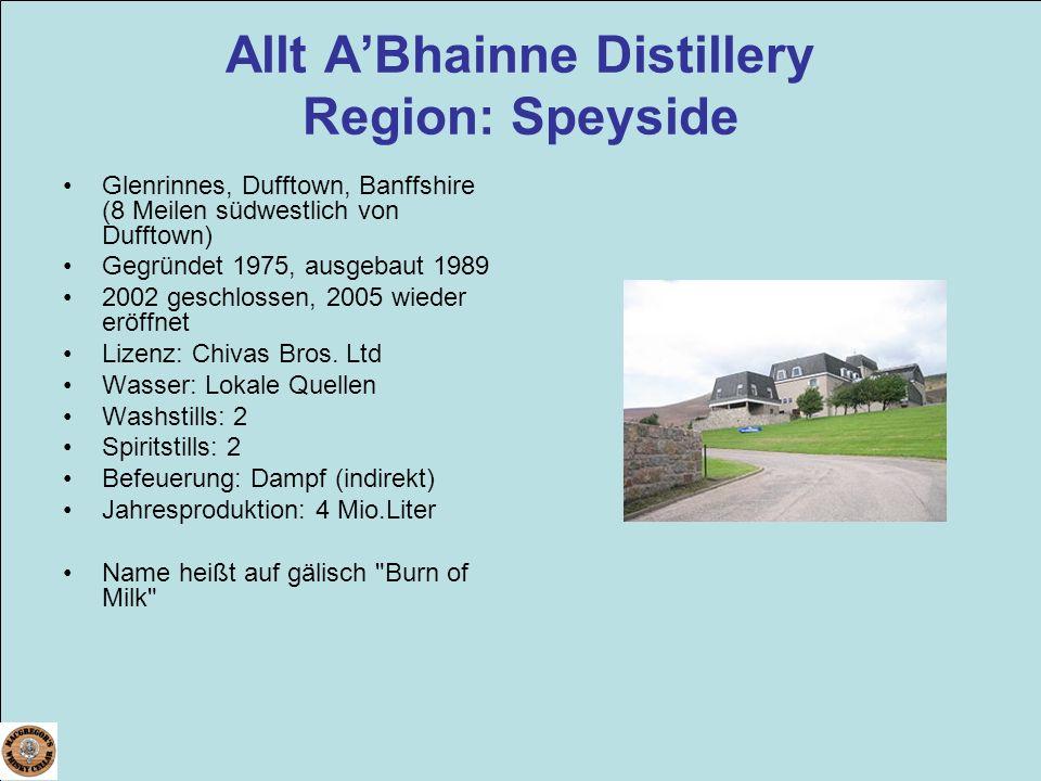 Allt ABhainne Distillery Region: Speyside Glenrinnes, Dufftown, Banffshire (8 Meilen südwestlich von Dufftown) Gegründet 1975, ausgebaut 1989 2002 ges