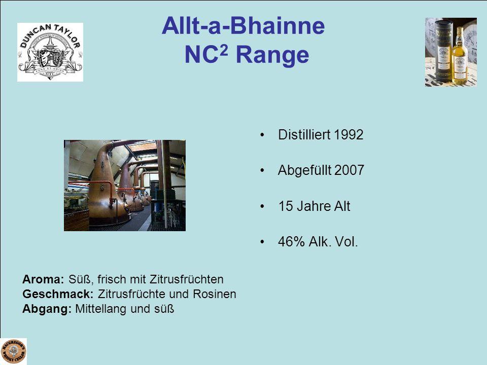 Allt-a-Bhainne NC 2 Range Distilliert 1992 Abgefüllt 2007 15 Jahre Alt 46% Alk. Vol. Aroma: Süß, frisch mit Zitrusfrüchten Geschmack: Zitrusfrüchte un