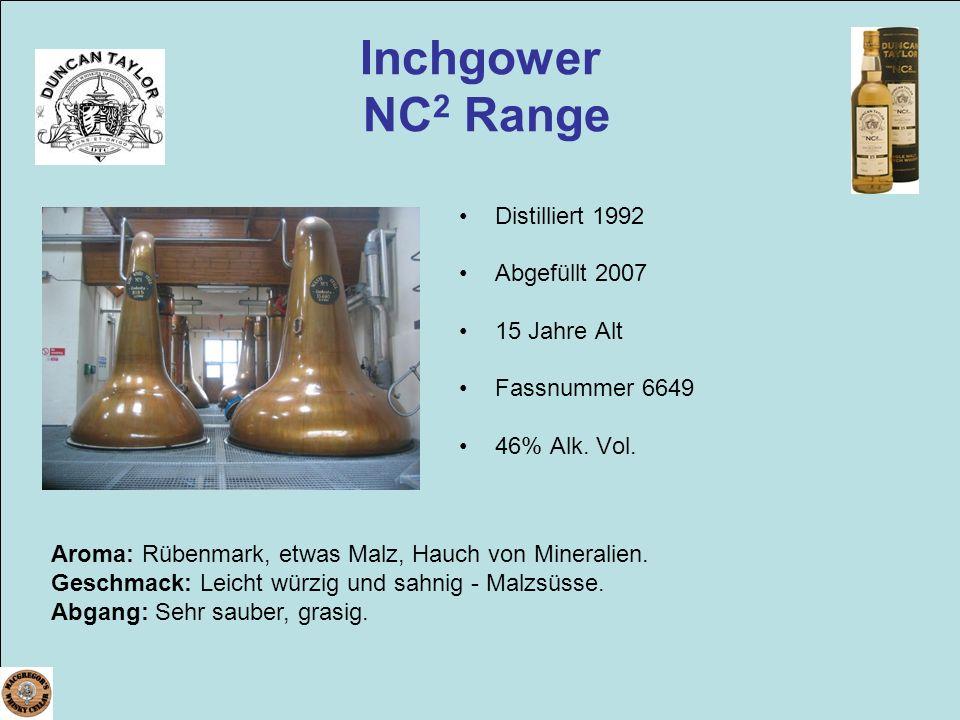 Inchgower NC 2 Range Distilliert 1992 Abgefüllt 2007 15 Jahre Alt Fassnummer 6649 46% Alk. Vol. Aroma: Rübenmark, etwas Malz, Hauch von Mineralien. Ge
