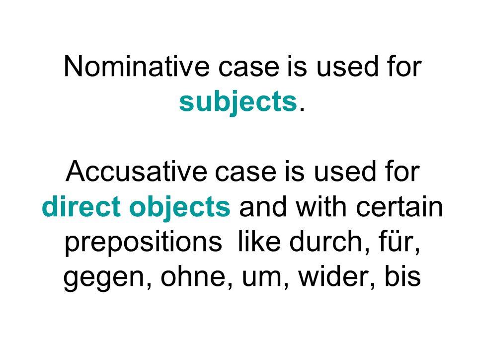 Nominative (for subjects) Singular Plural Accusative (for direct objects; objects of prepositions Singular Plural 1 1 11 2 2 22 33 33 ich wir mich uns du ihr dich euch er, sie,es sie, Sie ihn sie, es sie, Sie