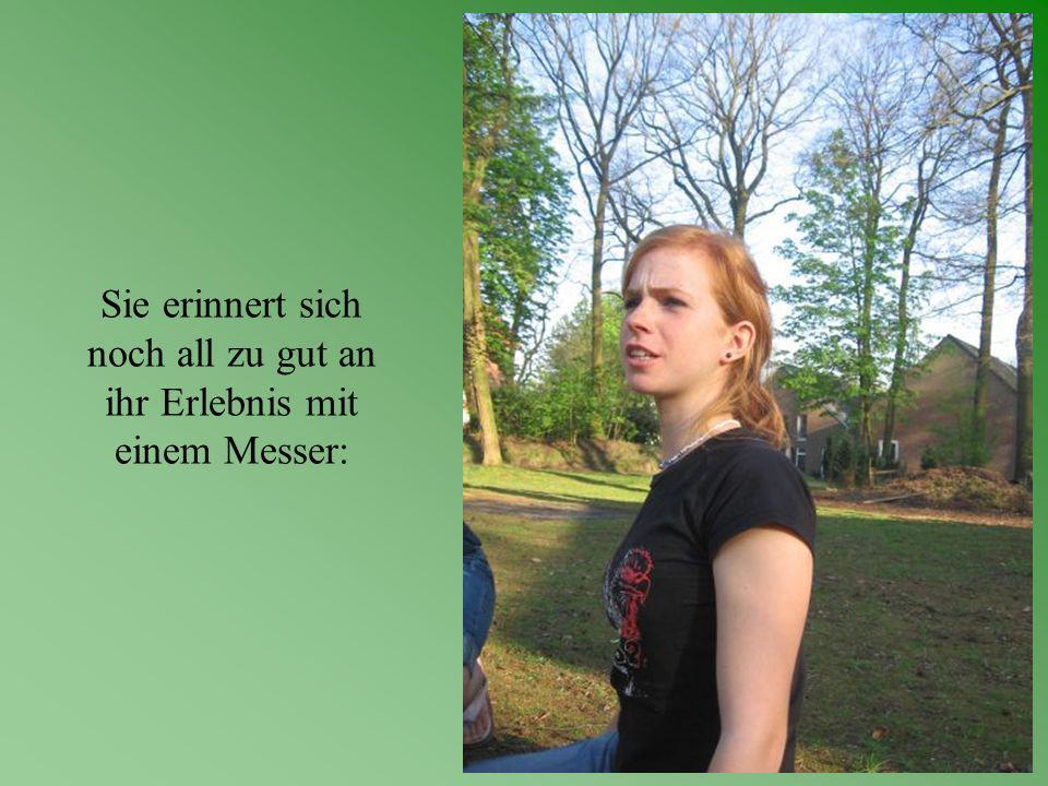 Sie erinnert sich noch all zu gut an ihr Erlebnis mit einem Messer: