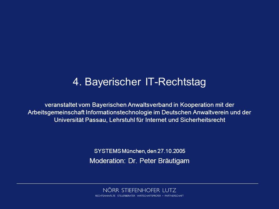 4. Bayerischer IT-Rechtstag veranstaltet vom Bayerischen Anwaltsverband in Kooperation mit der Arbeitsgemeinschaft Informationstechnologie im Deutsche