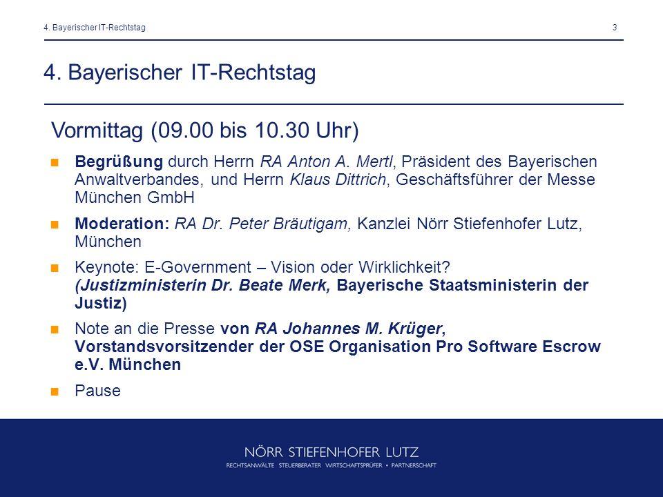 34. Bayerischer IT-Rechtstag Begrüßung durch Herrn RA Anton A. Mertl, Präsident des Bayerischen Anwaltverbandes, und Herrn Klaus Dittrich, Geschäftsfü