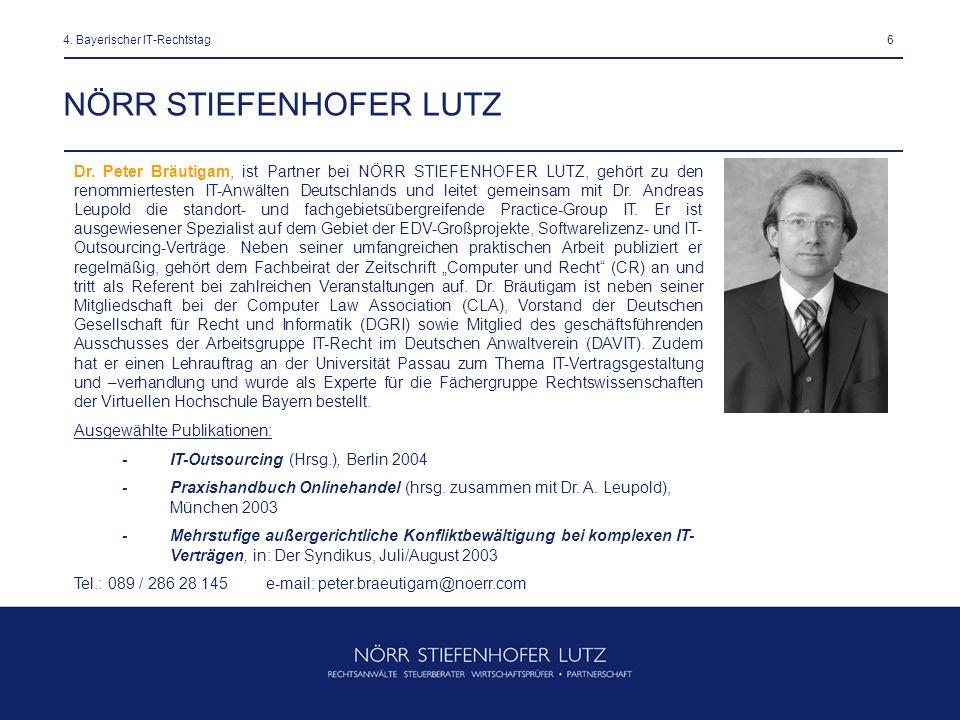 64. Bayerischer IT-Rechtstag NÖRR STIEFENHOFER LUTZ Dr. Peter Bräutigam, ist Partner bei NÖRR STIEFENHOFER LUTZ, gehört zu den renommiertesten IT-Anwä