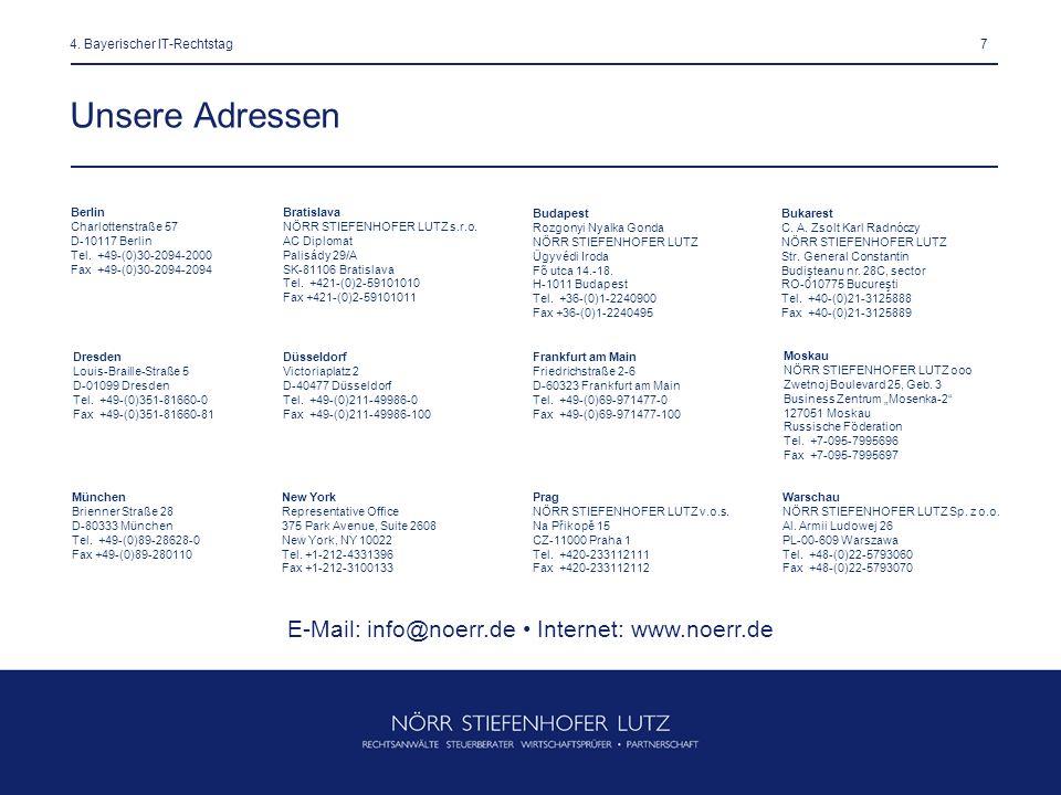 74. Bayerischer IT-Rechtstag Unsere Adressen Berlin Charlottenstraße 57 D-10117 Berlin Tel. +49-(0)30-2094-2000 Fax +49-(0)30-2094-2094 Düsseldorf Vic