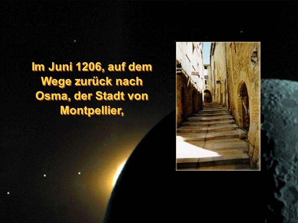 Im Juni 1206, auf dem Wege zurück nach Osma, der Stadt von Montpellier, Im Juni 1206, auf dem Wege zurück nach Osma, der Stadt von Montpellier,