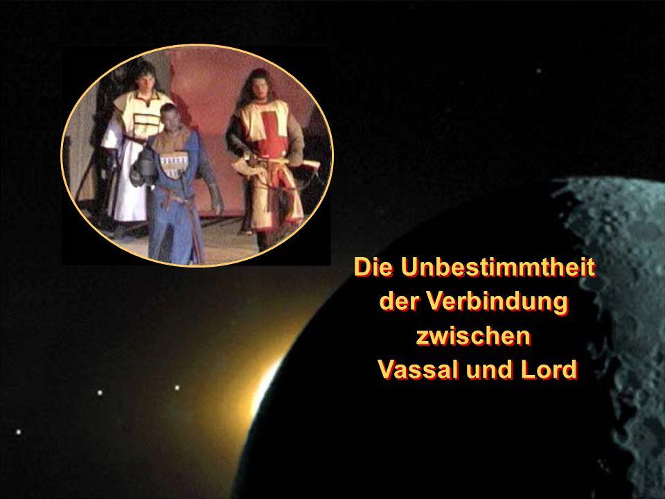 Die Unbestimmtheit der Verbindung zwischen Vassal und Lord Die Unbestimmtheit der Verbindung zwischen Vassal und Lord