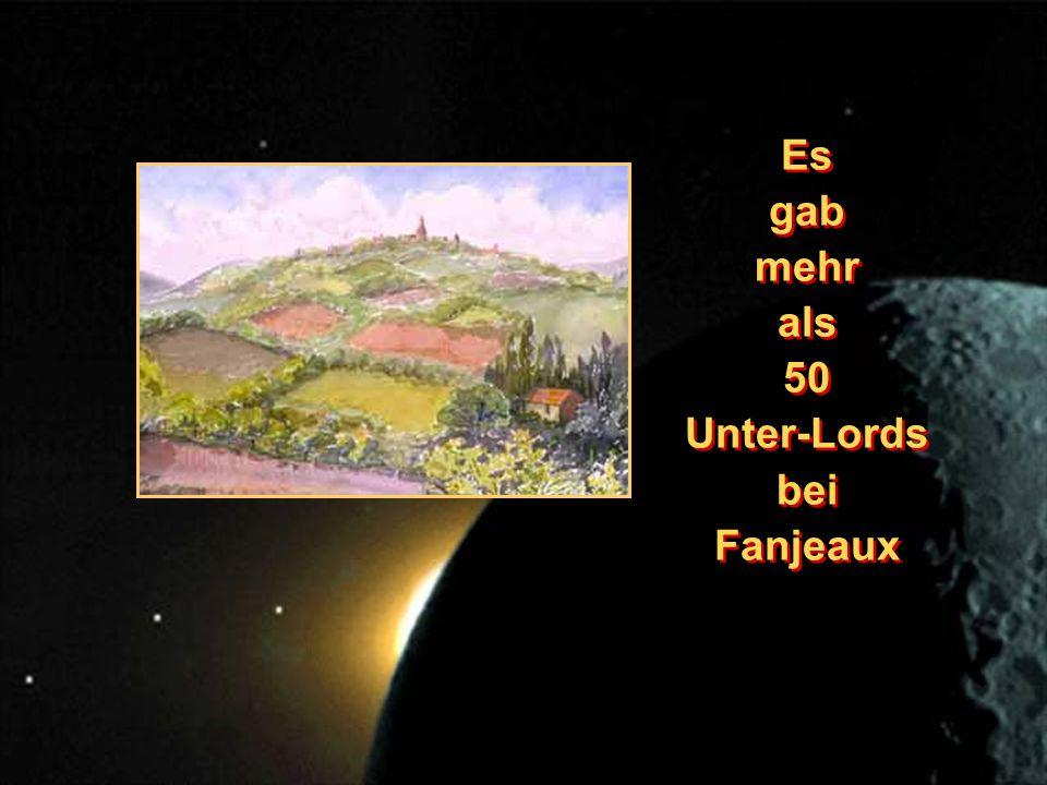 Es gab mehr als 50 Unter-Lords bei Fanjeaux Es gab mehr als 50 Unter-Lords bei Fanjeaux