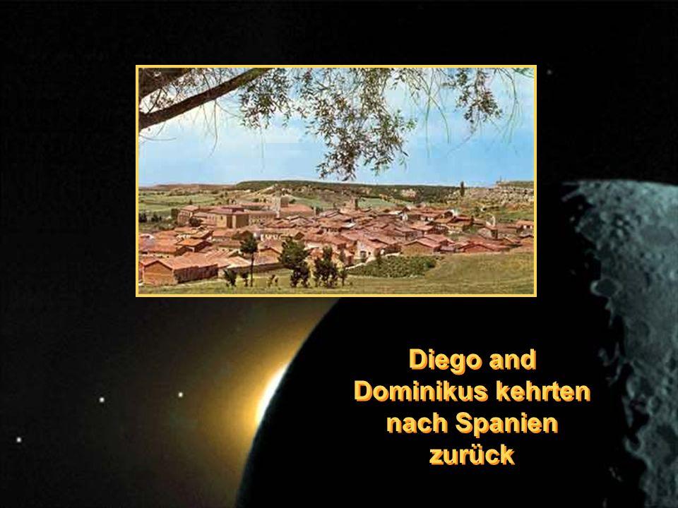 Diego and Dominikus kehrten nach Spanien zurück