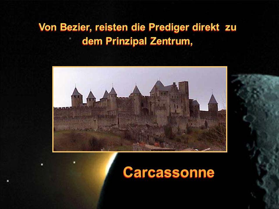 Von Bezier, reisten die Prediger direkt zu dem Prinzipal Zentrum, Von Bezier, reisten die Prediger direkt zu dem Prinzipal Zentrum, Carcassonne