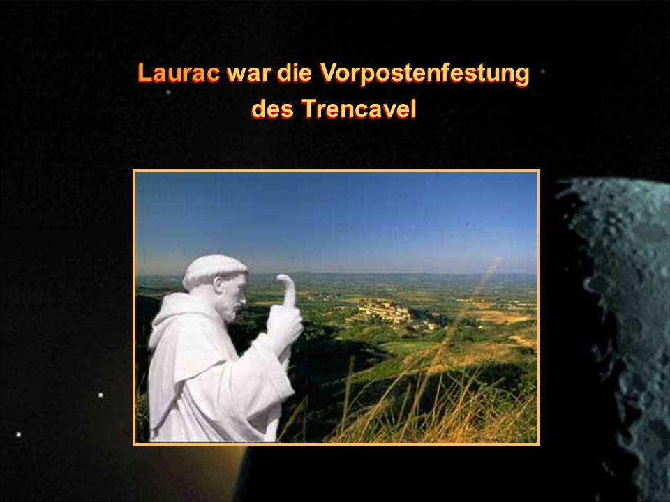 Laurac war die Vorpostenfestung des Trencavel