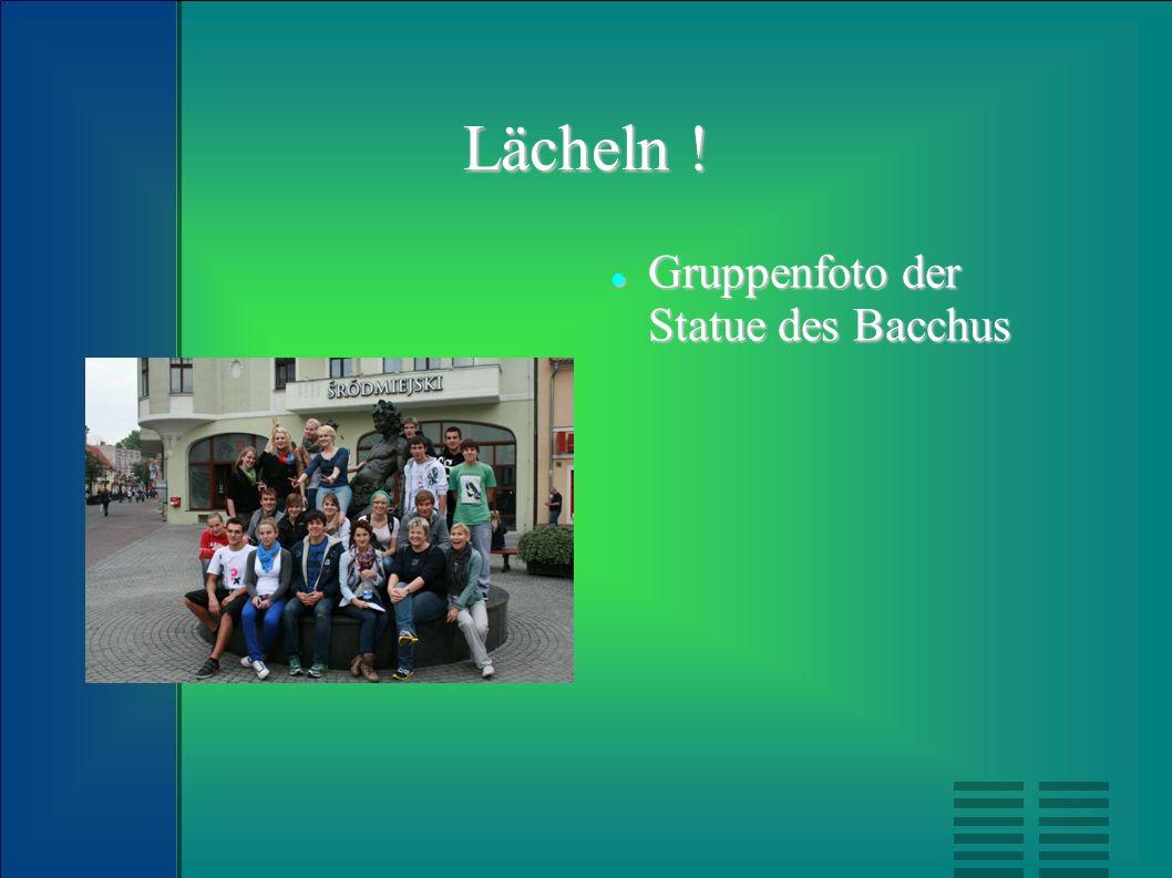 Lächeln ! Gruppenfoto der Statue des Bacchus Gruppenfoto der Statue des Bacchus