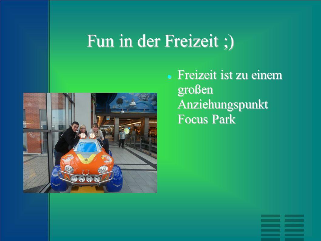 Fun in der Freizeit ;) Freizeit ist zu einem großen Anziehungspunkt Focus Park Freizeit ist zu einem großen Anziehungspunkt Focus Park