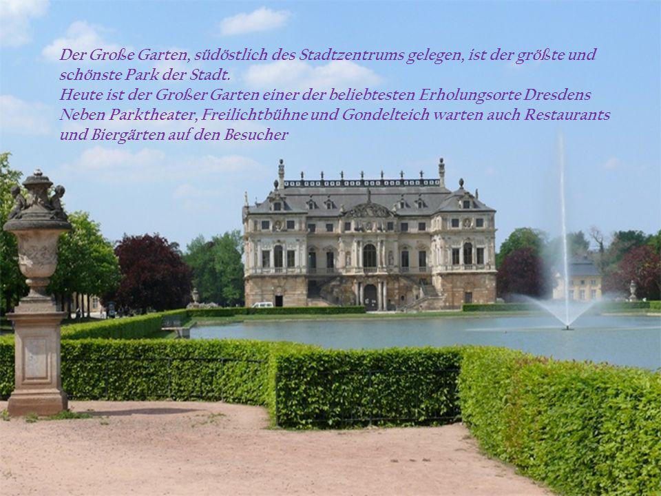 Der Große Garten, südöstlich des Stadtzentrums gelegen, ist der größte und schönste Park der Stadt.