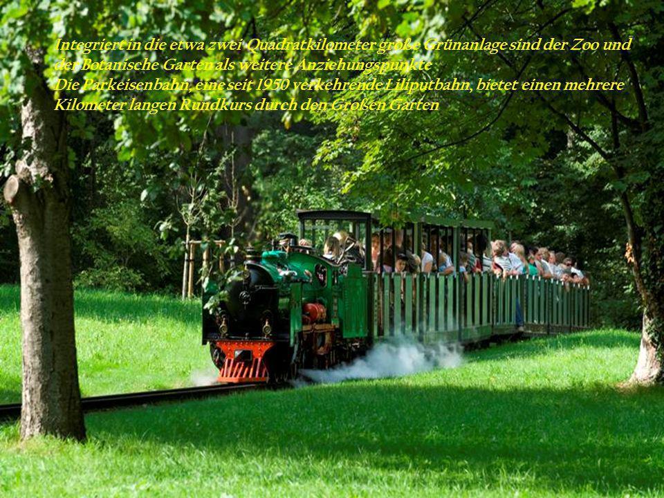 Integriert in die etwa zwei Quadratkilometer große Grünanlage sind der Zoo und der Botanische Garten als weitere Anziehungspunkte Die Parkeisenbahn, eine seit 1950 verkehrende Liliputbahn, bietet einen mehrere Kilometer langen Rundkurs durch den Großen Garten