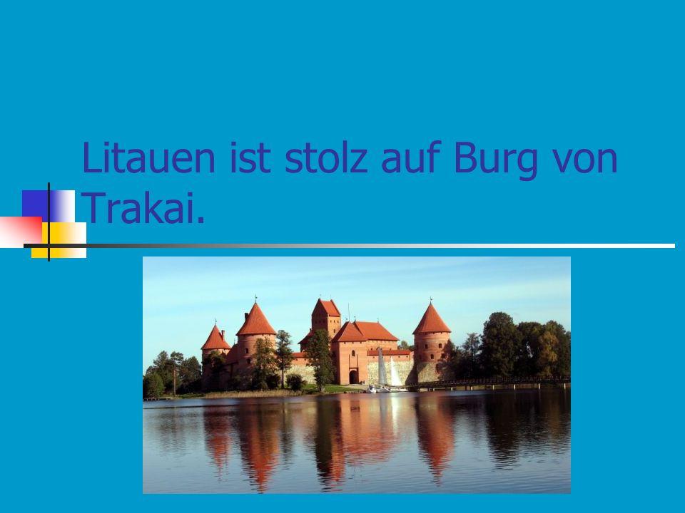 Litauen ist stolz auf Burg von Trakai.