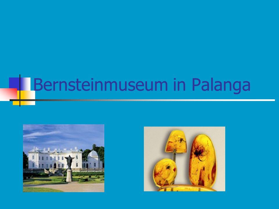 Bernsteinmuseum in Palanga