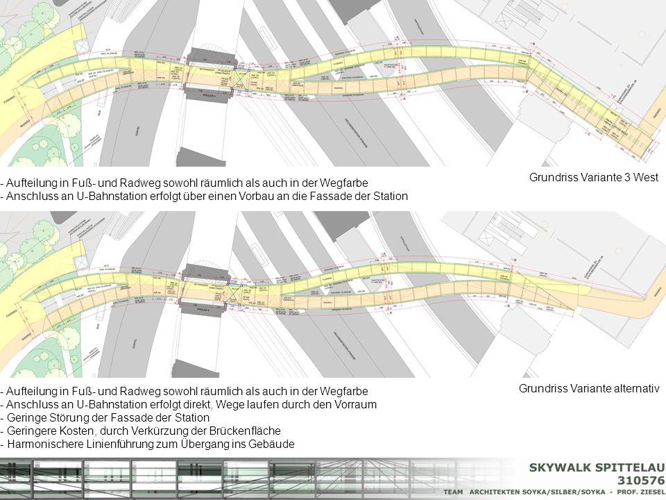 Grundriss Variante 3 West Grundriss Variante alternativ - Aufteilung in Fuß- und Radweg sowohl räumlich als auch in der Wegfarbe - Anschluss an U-Bahn