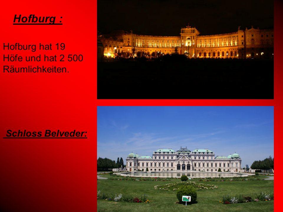 Hofburg : Hofburg hat 19 Höfe und hat 2 500 Räumlichkeiten. Schloss Belveder: