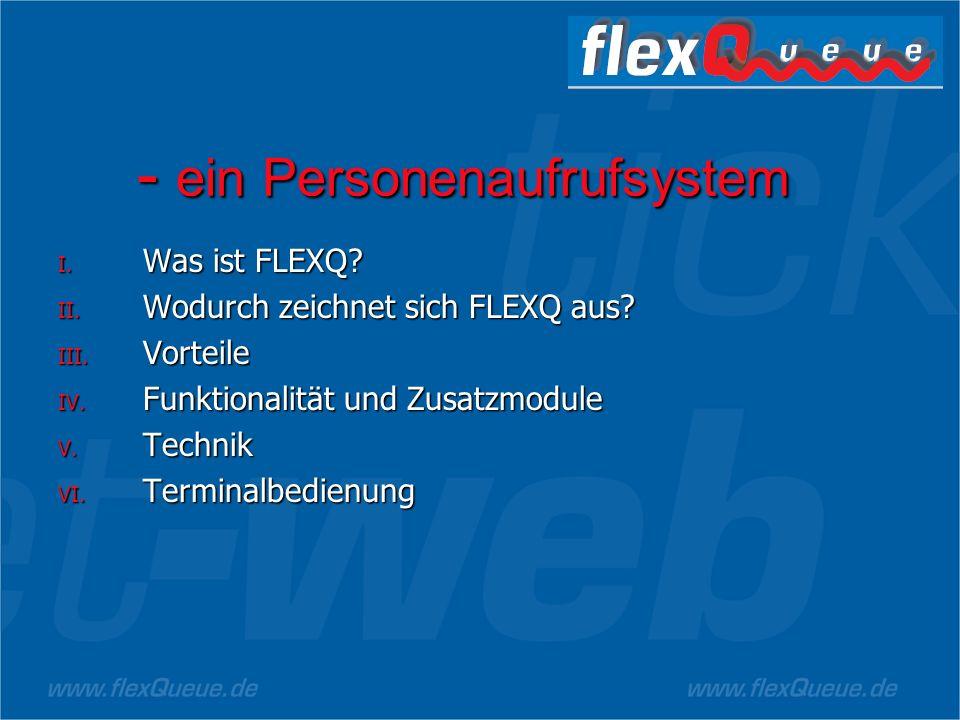 - ein Personenaufrufsystem I.Was ist FLEXQ. II. Wodurch zeichnet sich FLEXQ aus.