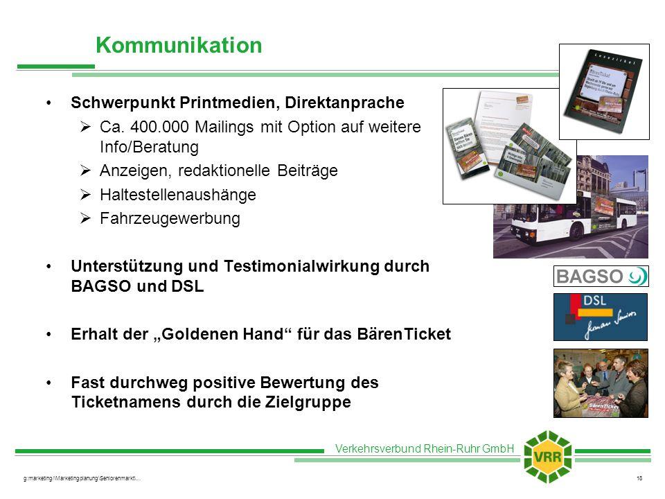 Verkehrsverbund Rhein-Ruhr GmbH g:marketing/\Marketingplanung\Seniorenmarkt\...18 Kommunikation Schwerpunkt Printmedien, Direktanprache Ca. 400.000 Ma