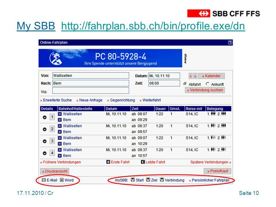 17.11.2010 / CrSeite 10 My SBB http://fahrplan.sbb.ch/bin/profile.exe/dnhttp://fahrplan.sbb.ch/bin/profile.exe/dn