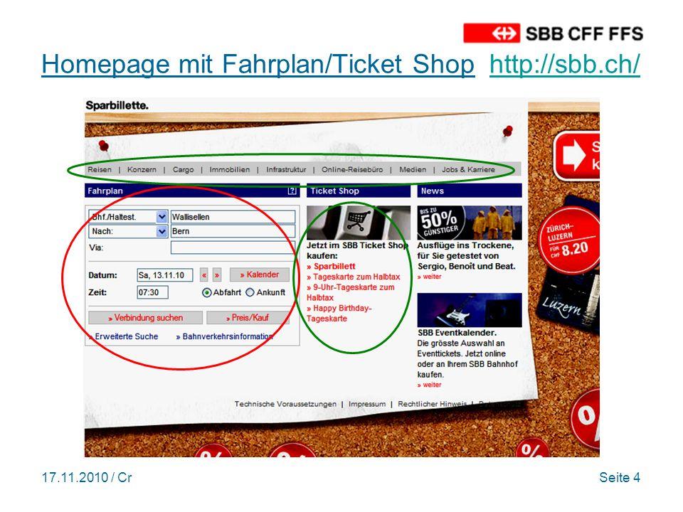 17.11.2010 / CrSeite 15 Ticket Shop - Billette Schweiz https://www.sbb.ch/mct/wi/shop/b2c/tree.do?key=10 https://www.sbb.ch/mct/wi/shop/b2c/tree.do?key=10