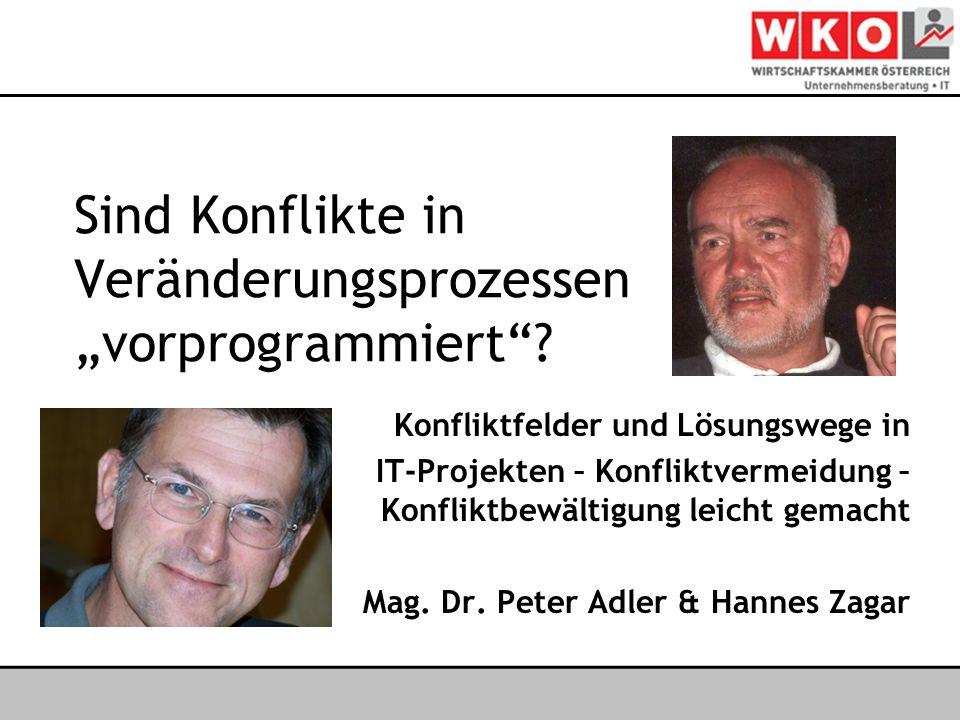 Österreichischer IT- & Beratertag 2006 Sind Konflikte in Veränderungsprozessen vorprogrammiert? Konfliktfelder und Lösungswege in IT-Projekten – Konfl
