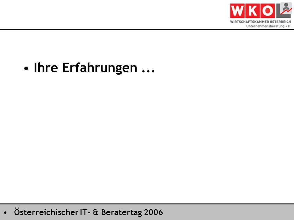 Österreichischer IT- & Beratertag 2006 Ihre Erfahrungen...